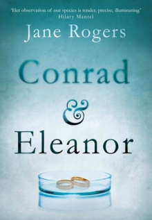 Conrad & Eleanor : A Drama of One Couple's Marriage, Love and Family, as They Head Towards Crisis, Hardback