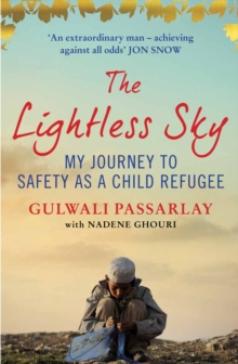 The Lightless Sky : My Journey to Safety as a Child Refugee, Paperback