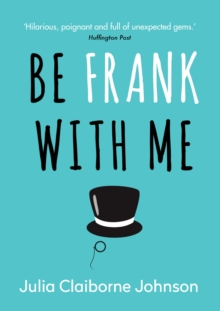 Be Frank with Me, Hardback
