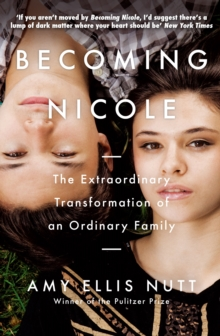 Becoming Nicole : The Extraordinary Transformation of an Ordinary Family, Paperback