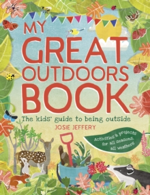 Outdoor Wonderland : The Kids' Guide to Being Outside, Paperback