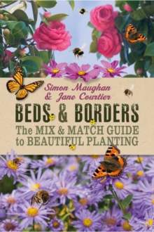 Beds & Borders : The Mix-&-Match Guide to Beautiful Planting, Spiral bound