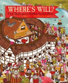 Where's Will? : Find Shakespeare Hidden in His Plays, Hardback