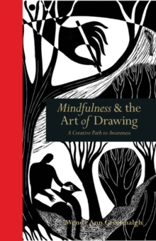 Mindfulness & the Art of Drawing : A Creative Path to Awareness, Hardback