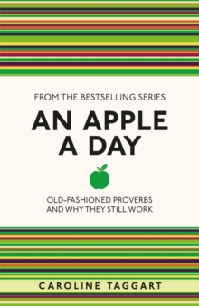 An Apple a Day : Old-Fashioned Proverbs and Why They Still Work, Paperback Book