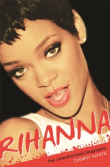 Rihanna : The Unauthorized Biography, Paperback