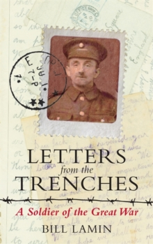 Letters from the Trenches : A Soldier of the Great War, Paperback