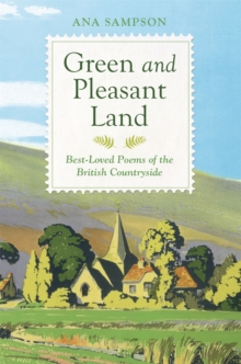 Green and Pleasant Land : Best-Loved Poems of the British Countryside, Hardback