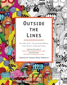 Outside the Lines : An Artists' Colouring Book for Giant Imaginations, Paperback Book