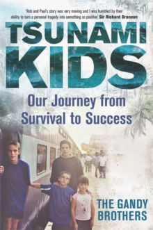 Tsunami Kids : Our Journey from Survival to Success, Hardback Book