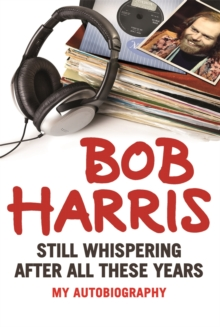 The Still Whispering After All These Years : My Autobiography, Hardback Book