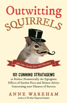 Outwitting Squirrels : And Other Garden Pests and Nuisances, Paperback
