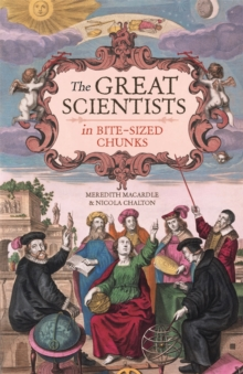 The Great Scientists in Bite-Sized Chunks, Hardback