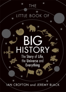 The Little Book of Big History : The Story of Life, the Universe and Everything, Hardback