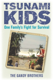 Tsunami Kids : Our Journey from Survival to Success, Paperback