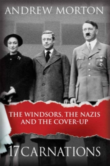17 Carnations : The Windsors, the Nazis and the Cover-Up, Hardback