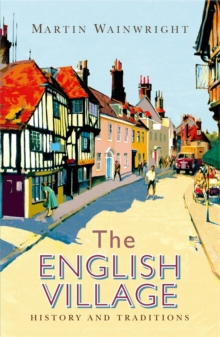 The English Village : History and Traditions, Paperback