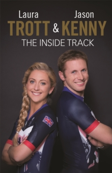 Laura Trott and Jason Kenny - The Inside Track, Hardback