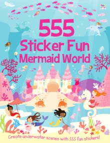 555 Sticker Fun Mermaid World, Paperback