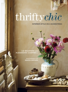 Thrifty Chic : Interior Style on a Shoestring, Paperback