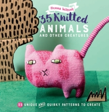 35 Knitted Animals and Other Creatures : 35 Unique and Quirky Patterns to Create, Paperback