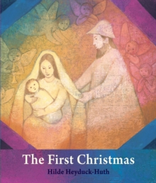 The First Christmas : For Young Children, Board book