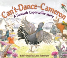Can't-dance-Cameron : A Scottish Capercaillie Story, Paperback