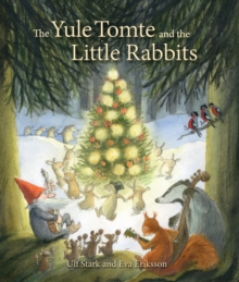 The Yule Tomte and the Little Rabbits : A Christmas Story for Advent, Hardback