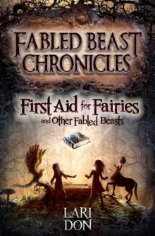 First Aid for Fairies and Other Fabled Beasts, Paperback Book