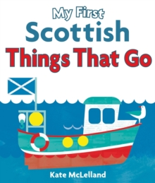 My First Scottish Things That Go, Board book