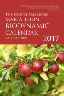 The North American Maria Thun Biodynamic Calendar, Paperback