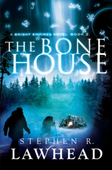 The Bone House : A Bright Empires Novel Book 2, Paperback