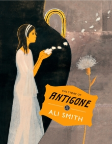The Story of Antigone, Hardback