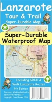 Lanzarote Tour & Trail Super-Durable Map, Sheet map, folded