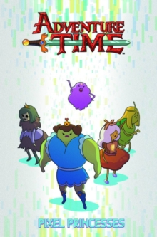 Adventure Time : Pixel Princesses, Paperback