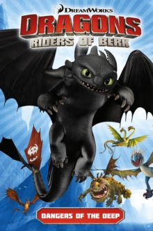 DreamWorks' Dragons : Dangers of the Deep (How to Train Your Dragon TV) Volume 2, Paperback Book