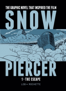 Snowpiercer : Escape v. 1, Hardback Book