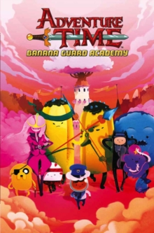 Adventure Time: Banana Guard Academy : Vol. 1, Paperback