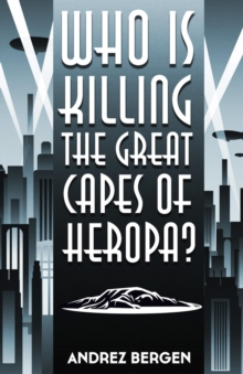 Who is Killing the Great Capes of Heropa?, Paperback Book