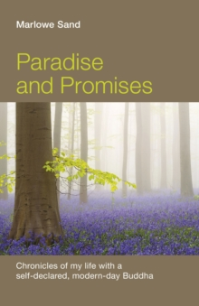 Paradise and Promises : Chronicles of My Life with a Self-Declared, Modern-Day Buddha, EPUB