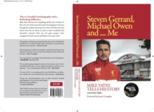 Steven Gerrard, Michael Owen and Me : Mike Yates Tells His Story, Paperback