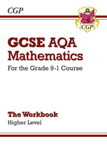 New GCSE Maths AQA Workbook: Higher - For the Grade 9-1 Course, Paperback