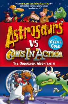 Astrosaurs Vs Cows in Action: The Dinosaur Moo-tants, Paperback