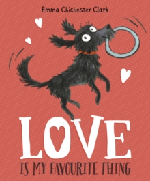 Love is My Favourite Thing : A Plumdog Story, Paperback