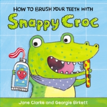 How to Brush Your Teeth with Snappy Croc, Board book Book