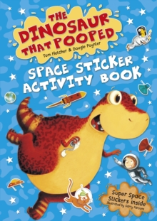 The Dinosaur That Pooped Space : Sticker Activity Book, Paperback