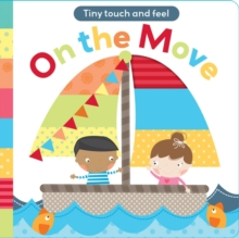 Touch and Feel: On The Move, Board book