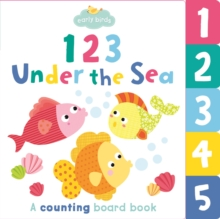 Early Birds 123 Under the Sea, Board book