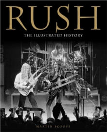 Rush : The Illustrated History, Hardback