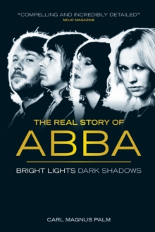 Abba : Bright Lights Dark Shadows, Paperback Book